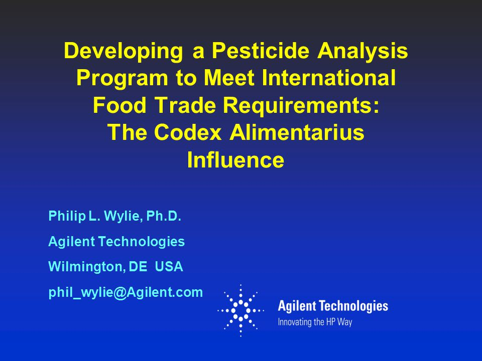 Presentation Outline Pesticide use around the world Pesticides and International Food Trade Codex Alimentarius Starting a Pesticide Monitoring Program for international food trade Where to get help & find requirements Your instrumentation investment - what equipment is needed