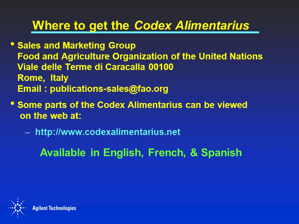 Where to get the Codex Alimentarius Sales and Marketing Group Food and Agriculture Organization of the United Nations Viale delle Terme di Caracalla 0