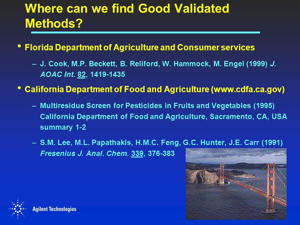 Where can we find Good Validated Methods? Florida Department of Agriculture and Consumer services –J. Cook, M.P. Beckett, B. Reliford, W. Hammock, M.