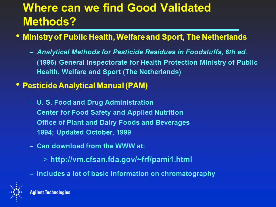 Where can we find Good Validated Methods? Ministry of Public Health, Welfare and Sport, The Netherlands –Analytical Methods for Pesticide Residues in