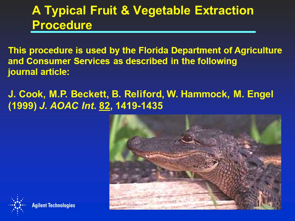 A Typical Fruit & Vegetable Extraction Procedure This procedure is used by the Florida Department of Agriculture and Consumer Services as described in