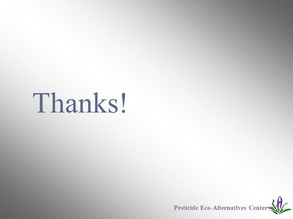 Thanks! Pesticide Eco-Alternatives Center