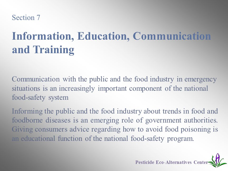 Section 7 Information, Education, Communication and Training Communication with the public and the food industry in emergency situations is an increas