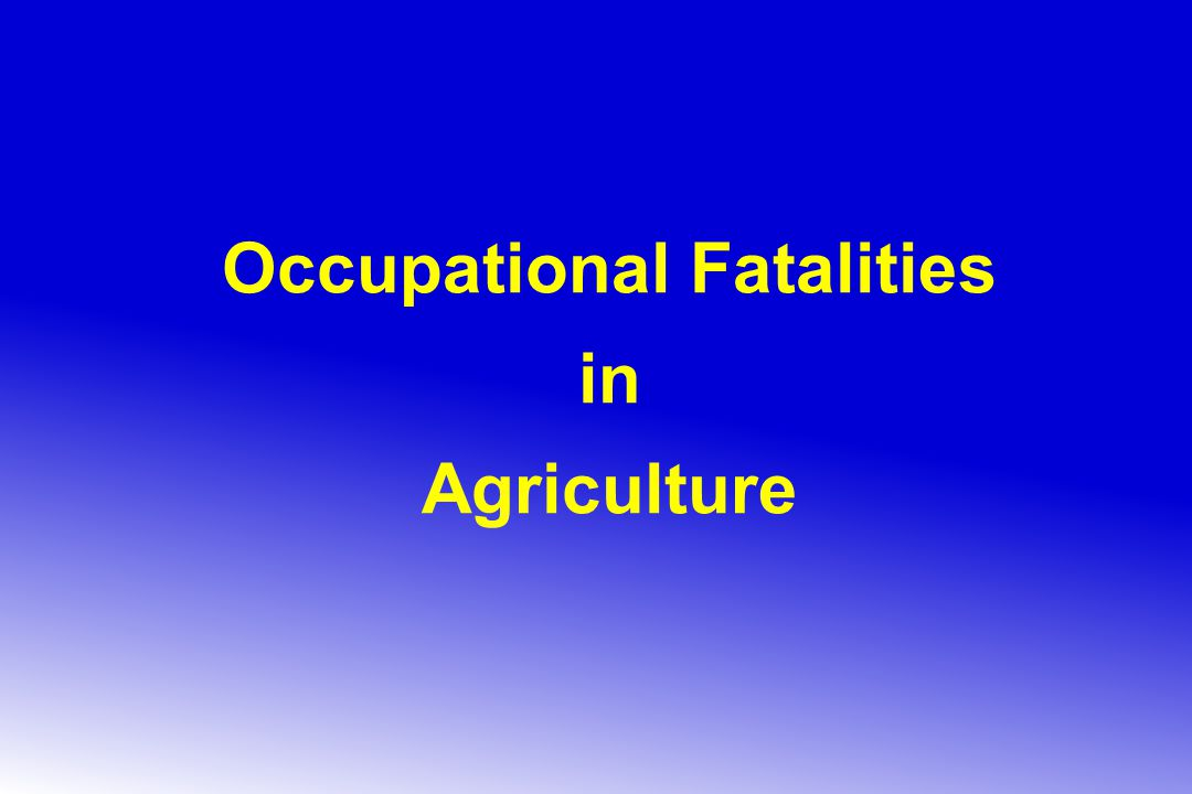 Occupational Fatalities in Agriculture