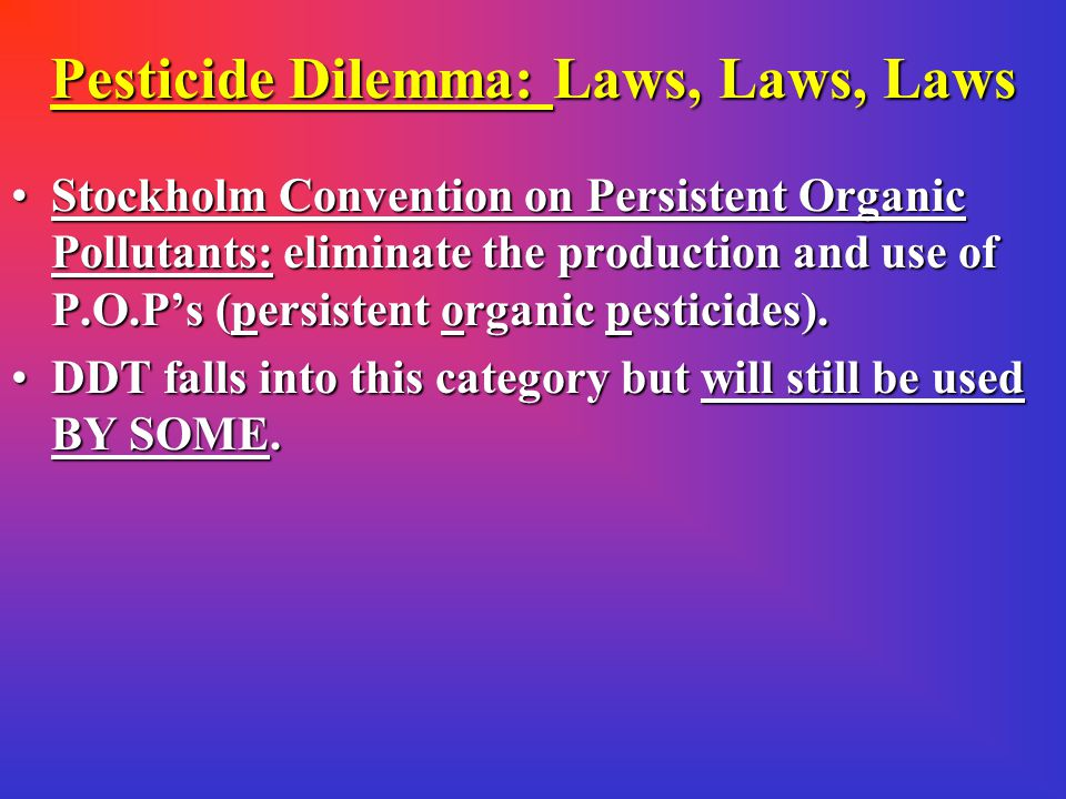 Pesticide Dilemma: Laws, Laws, Laws The Food quality Protection Act:The Food quality Protection Act: 1996, amended both the FDCA and the FIFRA.