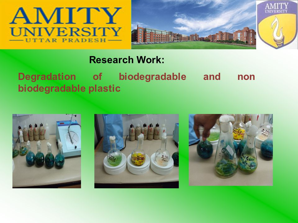 Research Work: Degradation of biodegradable and non biodegradable plastic