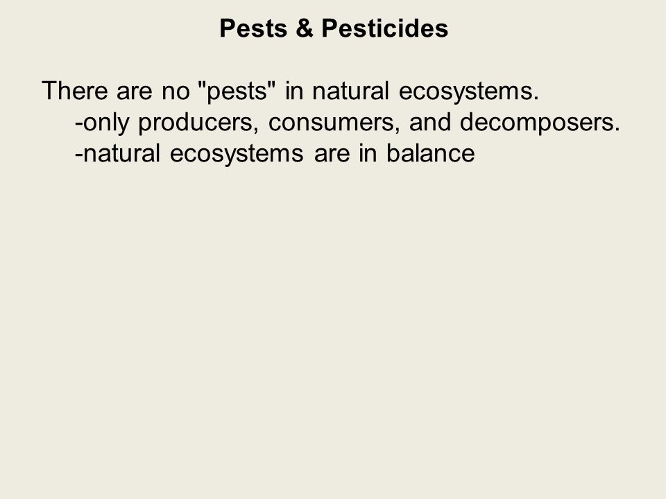 Pests & Pesticides There are no pests in natural ecosystems.