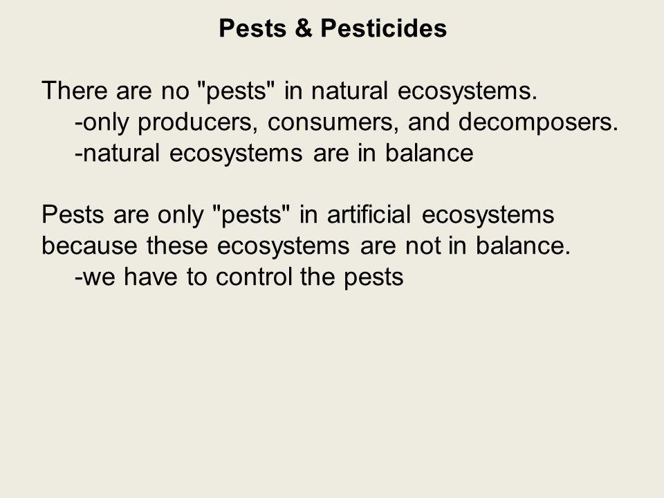 Pests & Pesticides Pesticide: a substance used to kill pests