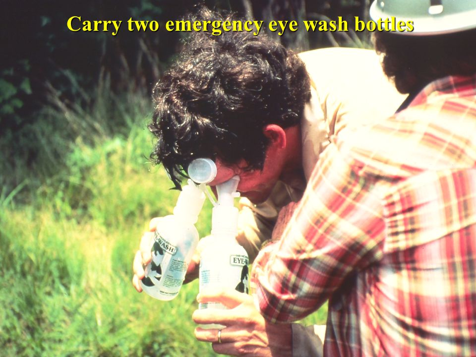 Carry two emergency eye wash bottles