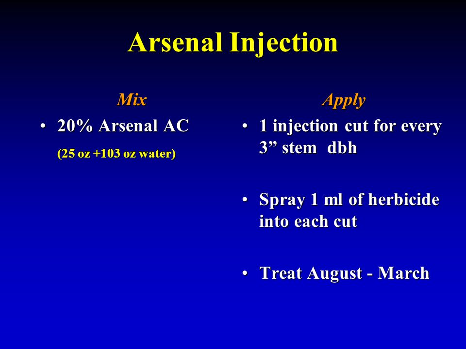 "Arsenal Injection Mix 20% Arsenal AC20% Arsenal AC (25 oz +103 oz water) Apply 1 injection cut for every 3"" stem dbh1 injection cut for every 3"" stem"