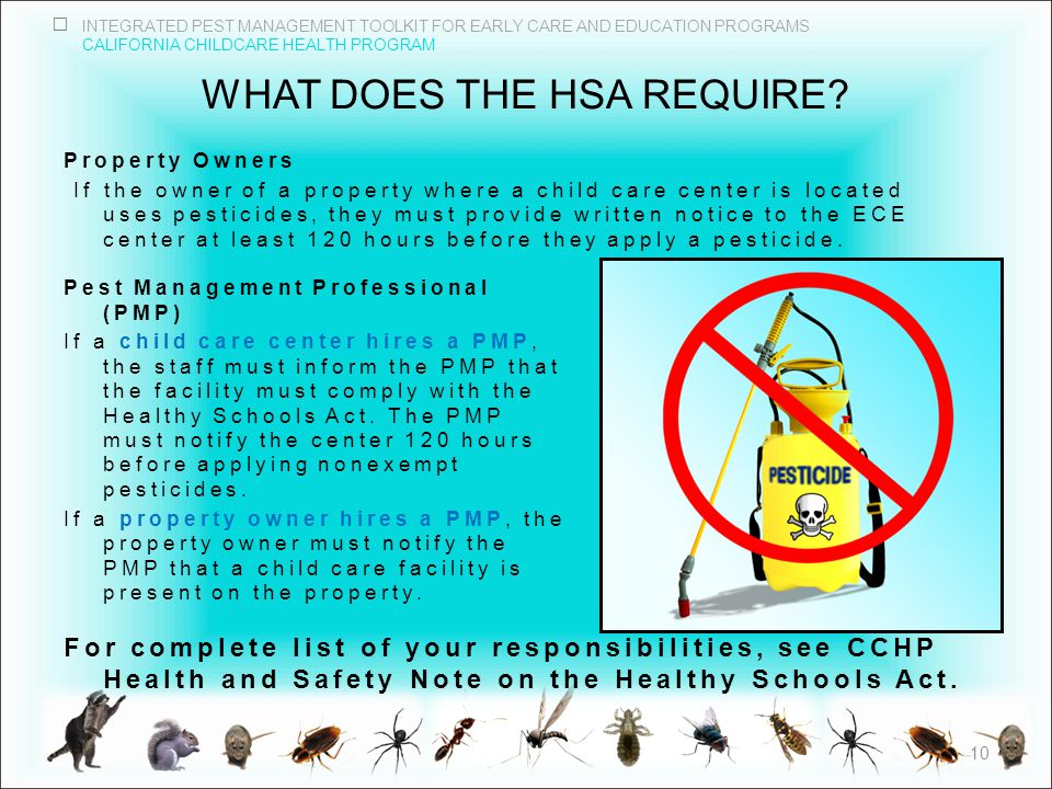 INTEGRATED PEST MANAGEMENT TOOLKIT FOR EARLY CARE AND EDUCATION PROGRAMS CALIFORNIA CHILDCARE HEALTH PROGRAM WHAT DOES THE HSA REQUIRE.