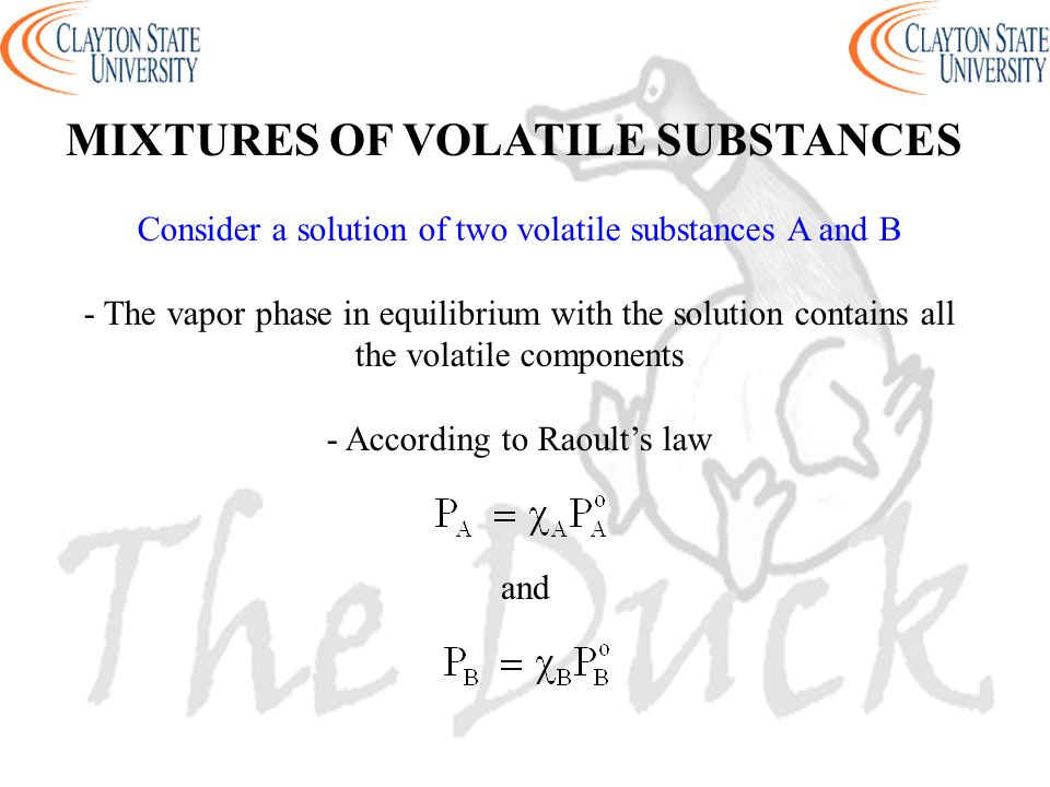 Consider a solution of two volatile substances A and B - The vapor phase in equilibrium with the solution contains all the volatile components - Accor