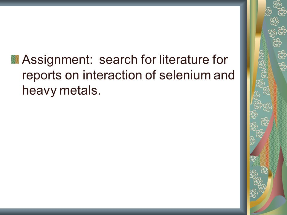 Assignment: search for literature for reports on interaction of selenium and heavy metals.