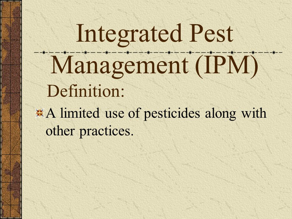 Definition: A limited use of pesticides along with other practices.