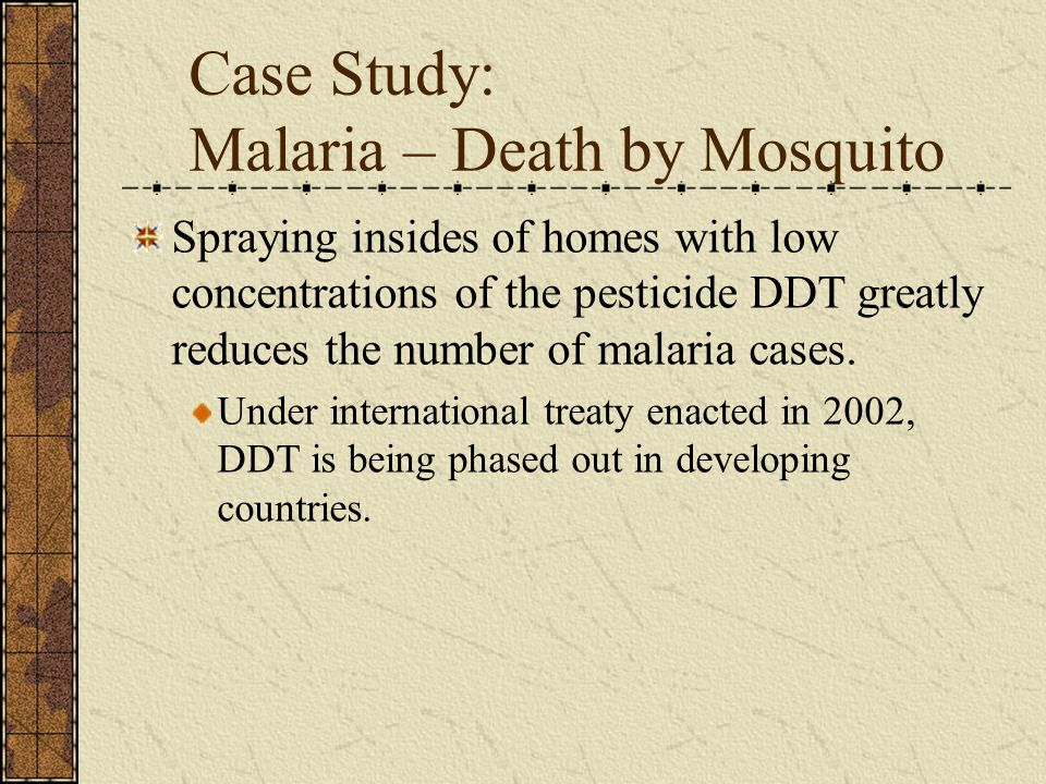 Spraying insides of homes with low concentrations of the pesticide DDT greatly reduces the number of malaria cases.