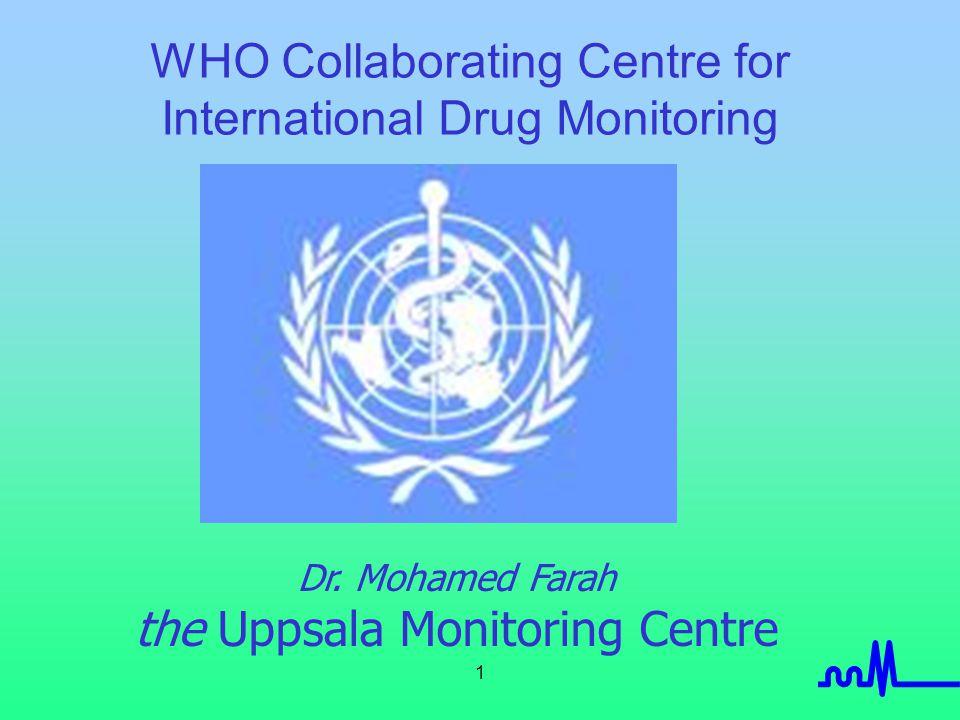2 WHO Drug Monitoring Programme Founding Members 1968 AustraliaNew Zealand CanadaDenmarkGermanyIrelandNetherlands United States of America United Kingdom Sweden