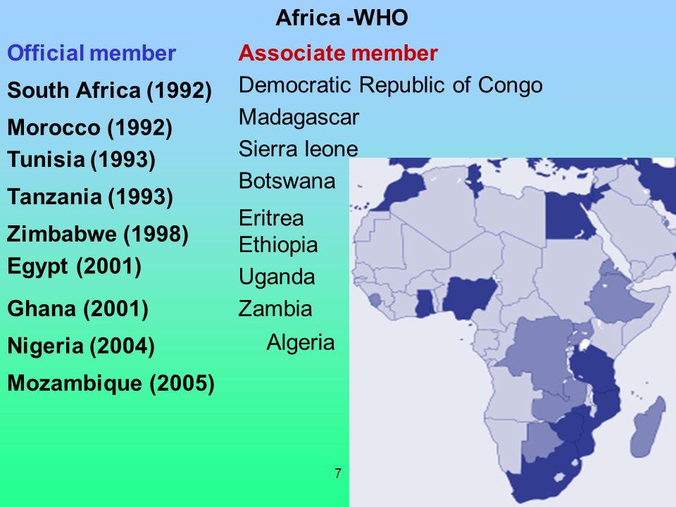 7 Official member Morocco (1992) South Africa (1992) Tunisia (1993) Zimbabwe (1998) Ghana (2001) Nigeria (2004) Mozambique (2005) Associate member Bot