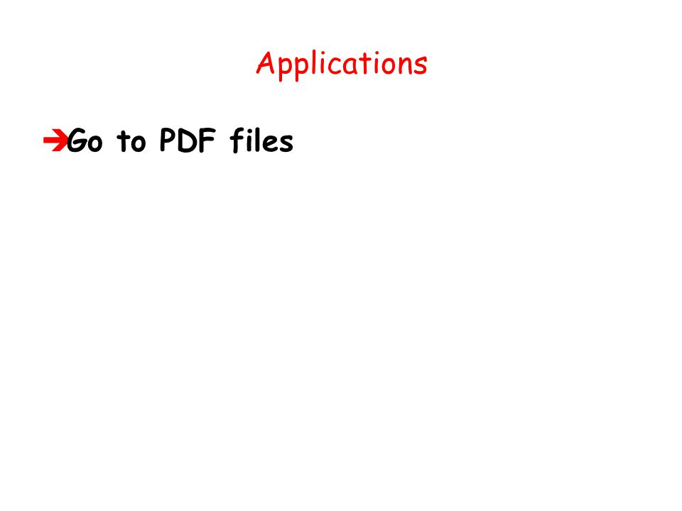Applications  Go to PDF files