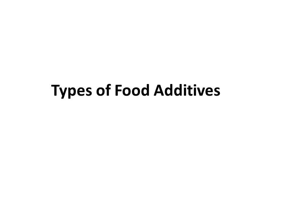 Types of Food Additives