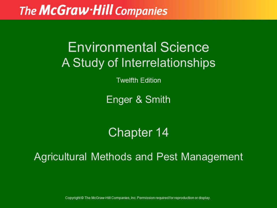 Copyright © The McGraw-Hill Companies, Inc. Permission required for reproduction or display. Enger & Smith Environmental Science A Study of Interrelat
