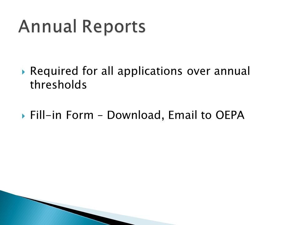  Required for all applications over annual thresholds  Fill-in Form – Download, Email to OEPA
