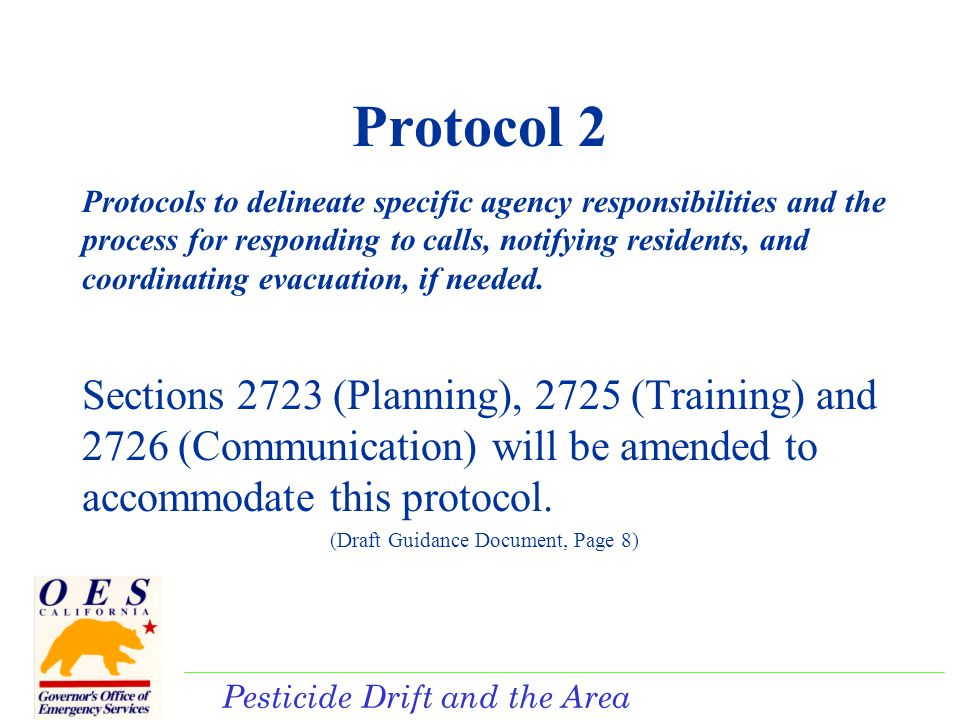 Pesticide Drift and the Area Plan Protocol 2 Protocols to delineate specific agency responsibilities and the process for responding to calls, notifying residents, and coordinating evacuation, if needed.