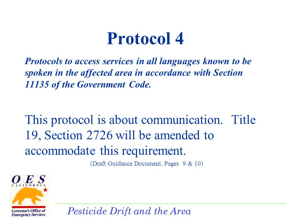 Pesticide Drift and the Area Plan Protocol 5 Protocols to ensure access to health care within 24 hours of the exposure and up to a week after the exposure.