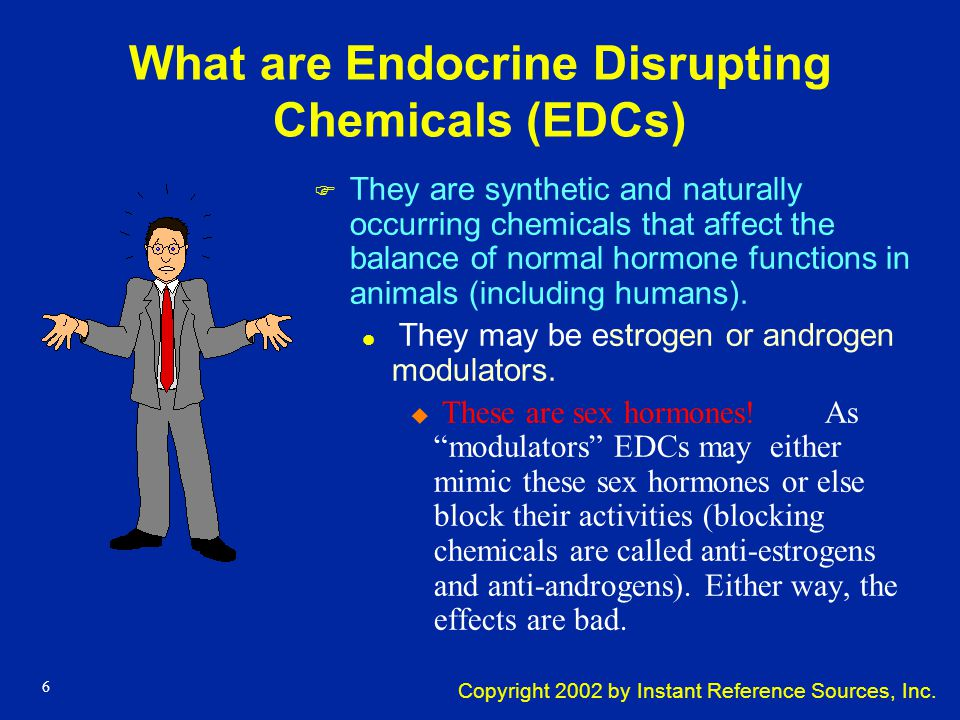 Copyright 2002 by Instant Reference Sources, Inc. 5 What is The Endocrine System? l The endocrine system is a system of glands that produce chemical m