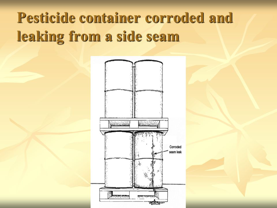 Pesticide container corroded and leaking from a side seam