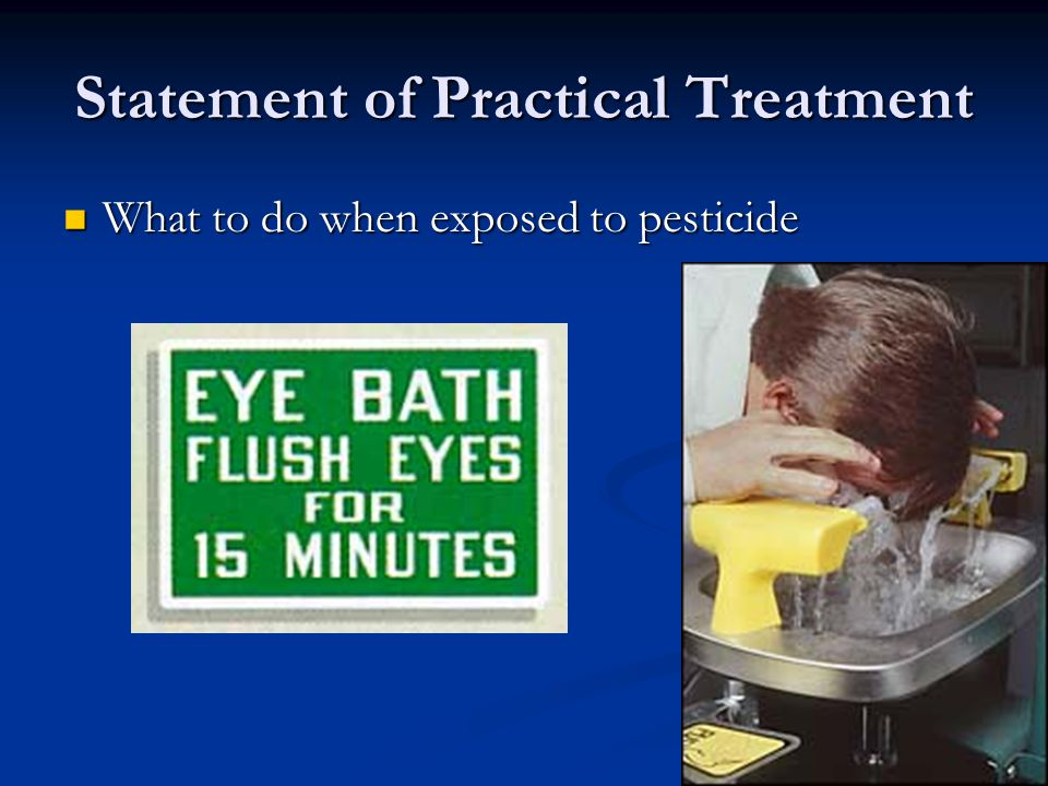 Statement of Practical Treatment What to do when exposed to pesticide What to do when exposed to pesticide