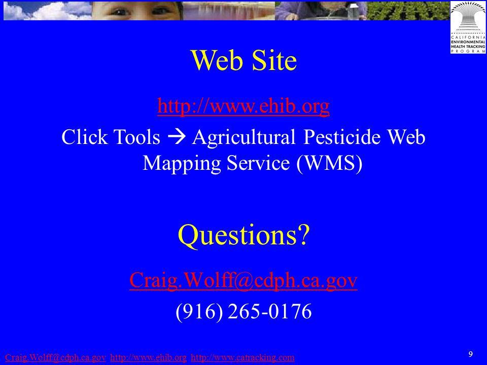 9 Craig.Wolff@cdph.ca.govCraig.Wolff@cdph.ca.gov http://www.ehib.org http://www.catracking.comhttp://www.ehib.orghttp://www.catracking.com Questions.