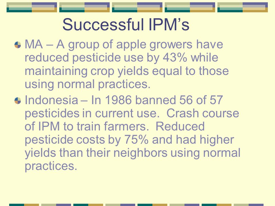 Successful IPM's MA – A group of apple growers have reduced pesticide use by 43% while maintaining crop yields equal to those using normal practices.