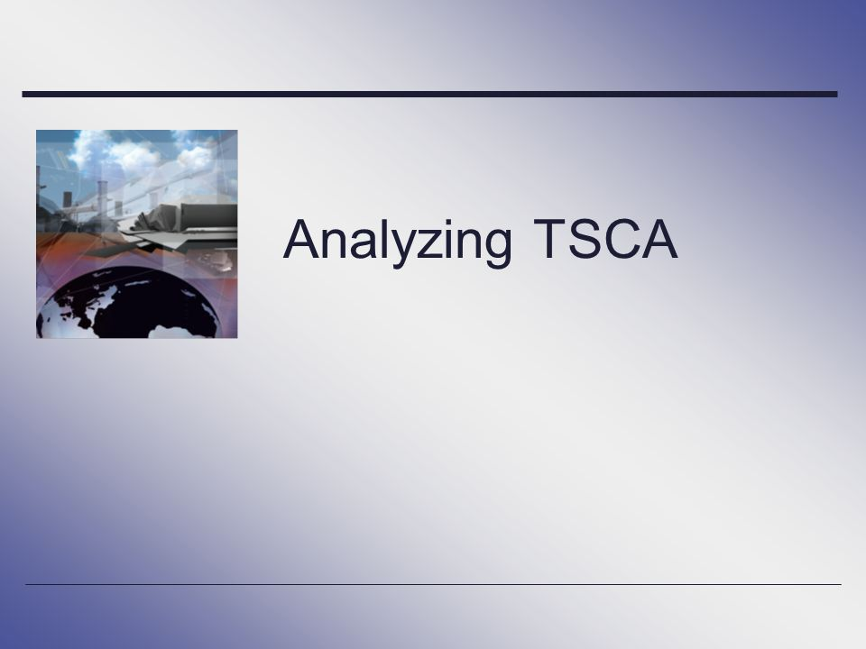Analyzing TSCA