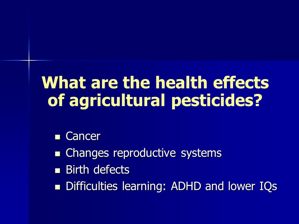 What are the health effects of agricultural pesticides.