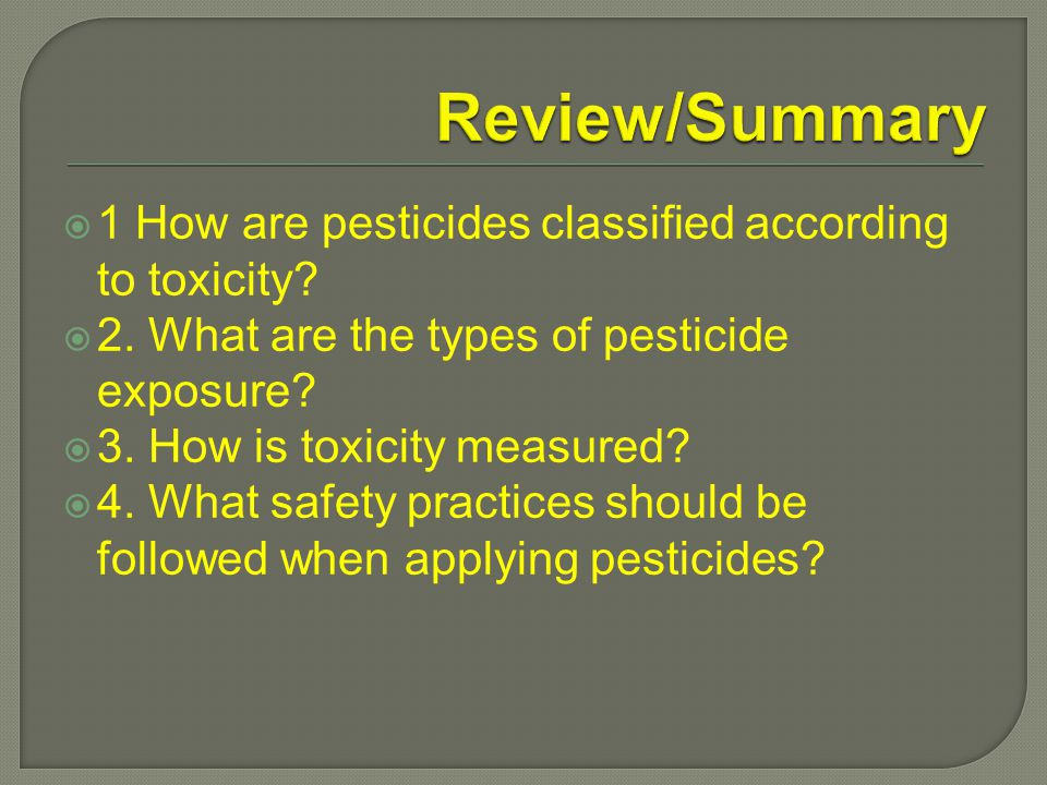  1 How are pesticides classified according to toxicity.