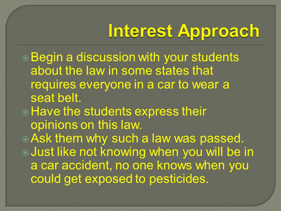  Begin a discussion with your students about the law in some states that requires everyone in a car to wear a seat belt.