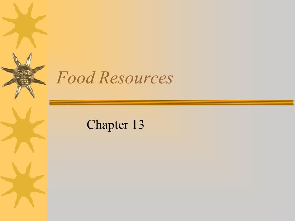 Food Resources Chapter 13