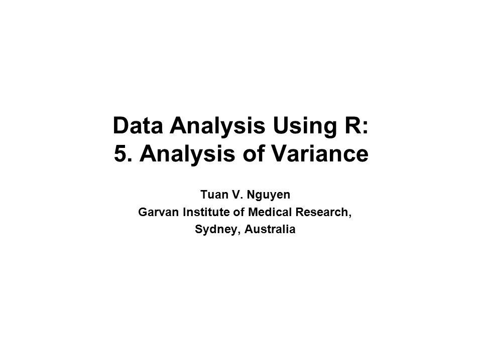 Data Analysis Using R: 5. Analysis of Variance Tuan V.