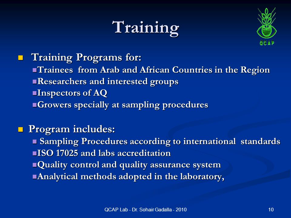 10QCAP Lab - Dr. Sohair Gadalla - 2010 Training Training Programs for: Training Programs for: Trainees from Arab and African Countries in the Region T