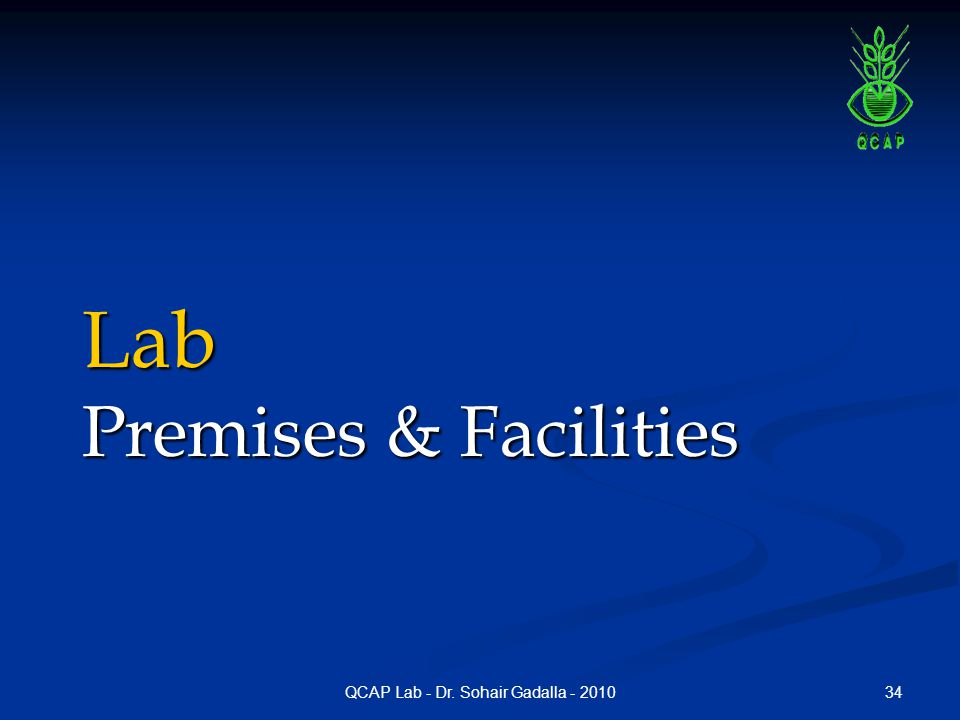 34QCAP Lab - Dr. Sohair Gadalla - 2010 Lab Premises & Facilities
