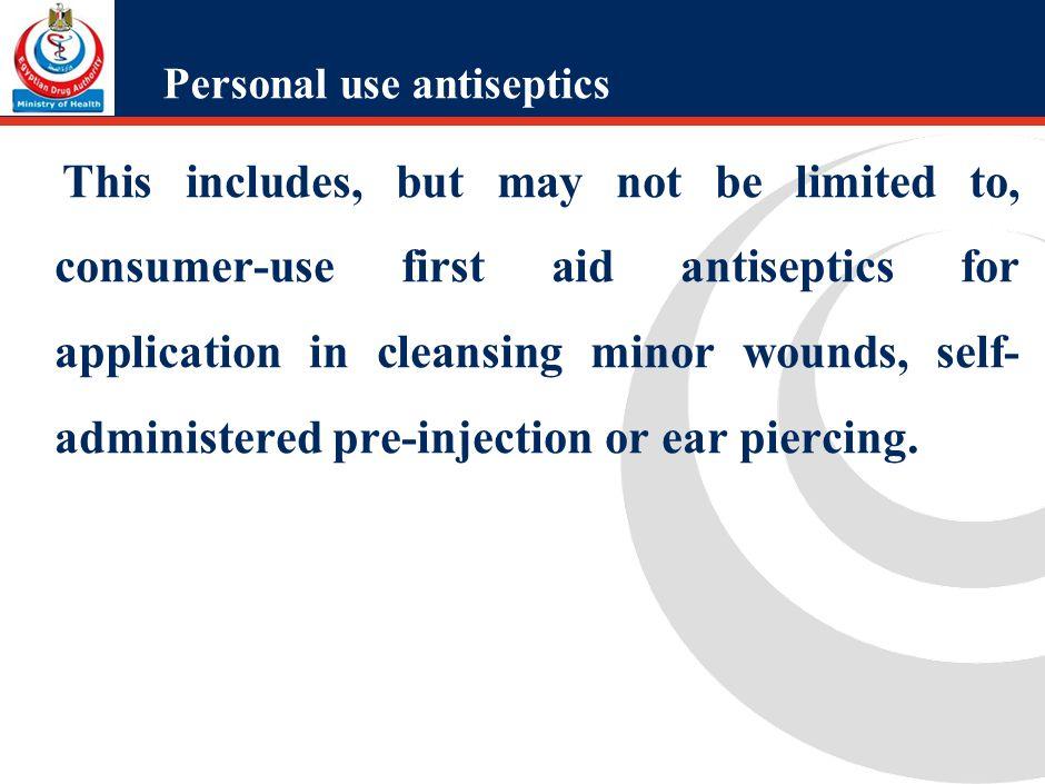 Personal use antiseptics 2.
