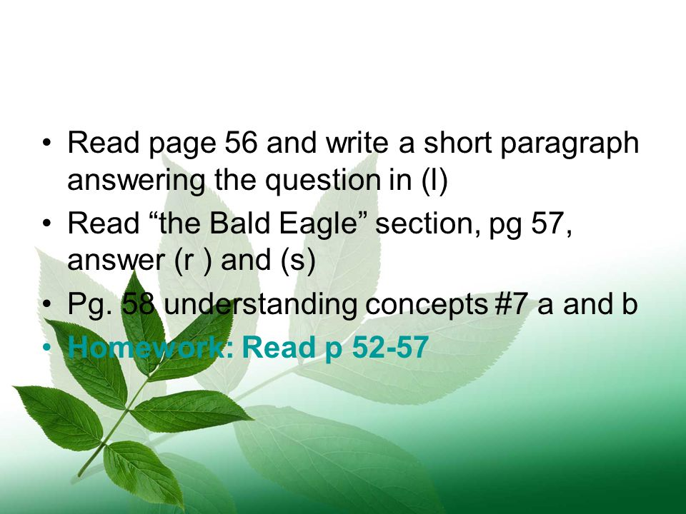 Read page 56 and write a short paragraph answering the question in (l) Read the Bald Eagle section, pg 57, answer (r ) and (s) Pg.