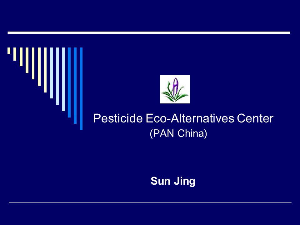 Pesticide Eco-Alternatives Center (PAN China) Sun Jing