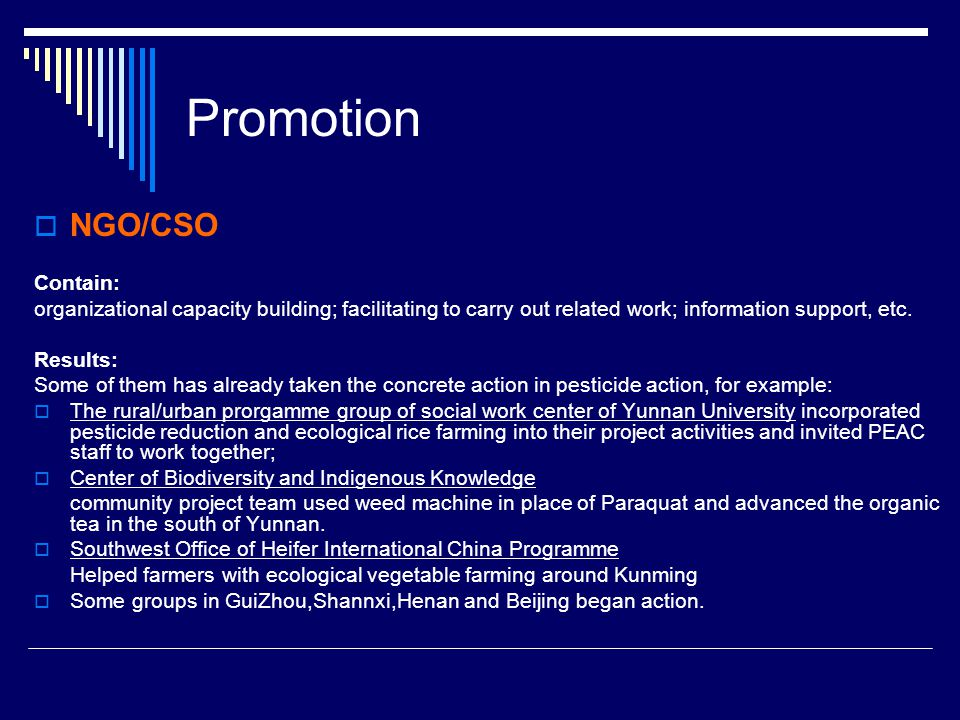 Promotion  NGO/CSO Contain: organizational capacity building; facilitating to carry out related work; information support, etc.