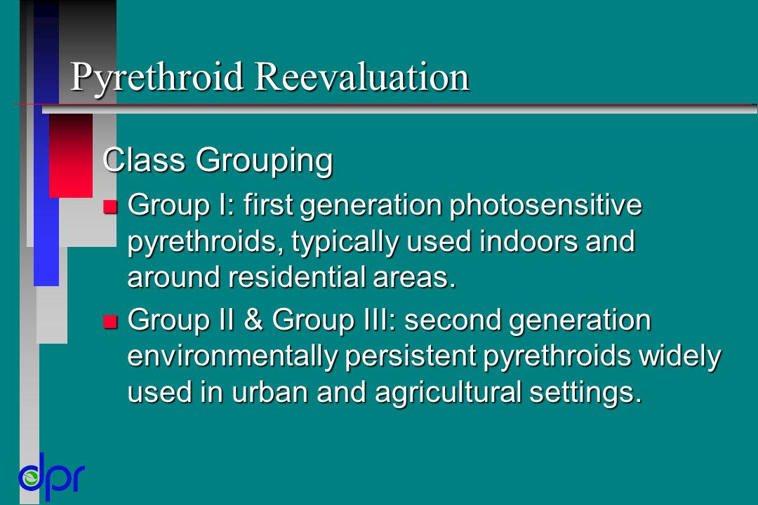 Pyrethroid Reevaluation Class Grouping n Group I: first generation photosensitive pyrethroids, typically used indoors and around residential areas.
