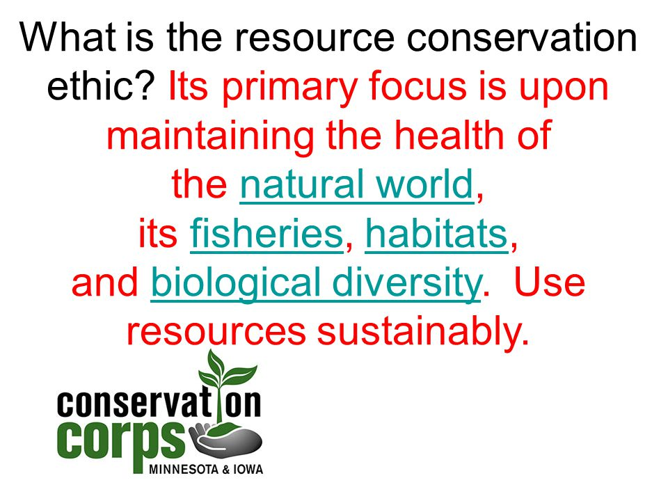 What is the resource conservation ethic.