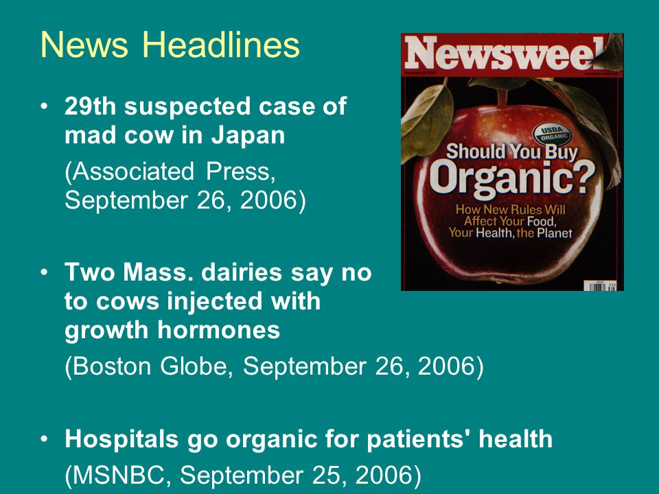 News Headlines 29th suspected case of mad cow in Japan (Associated Press, September 26, 2006) Two Mass.