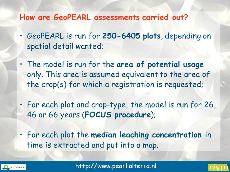 http://www.pearl.alterra.nl How are GeoPEARL assessments carried out.