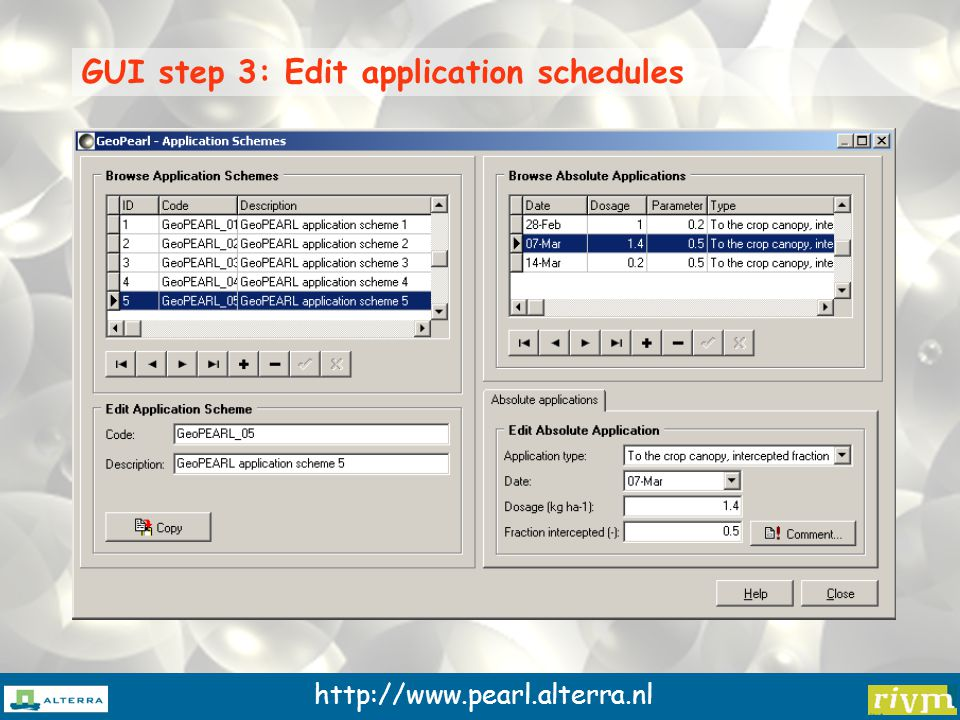http://www.pearl.alterra.nl GUI step 3: Edit application schedules