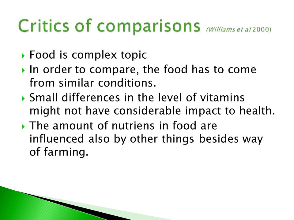  Food is complex topic  In order to compare, the food has to come from similar conditions.